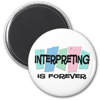 Interpreting Is Forever 2 Inch Round Magnet