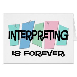 Interpreting Is Forever Greeting Card