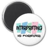 Interpreting Is Forever Refrigerator Magnet
