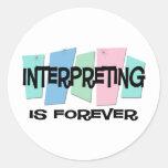 Interpreting Is Forever Round Stickers