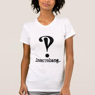 Interrobang… Camiseta para las mujeres Camisas