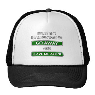 """Intersection of """"Go away"""" and """"Leave me alone"""" Trucker Hats"""