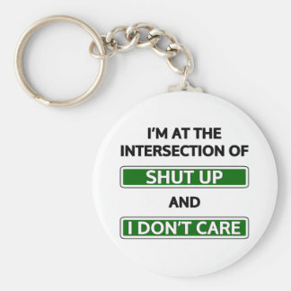 """Intersection of """"Shut up"""" and """"I don't care"""" Keychain"""