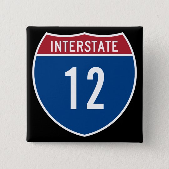 Interstate 12 pinback button