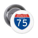 Interstate Sign 75 - Michigan Pinback Button