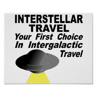 Interstellar Travel Your First Choice Poster
