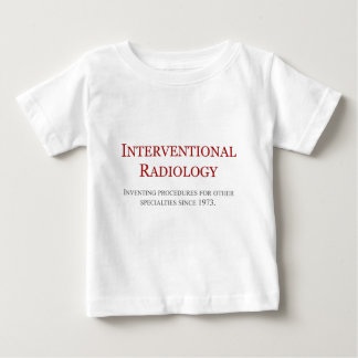 Interventional Radiology Baby T-Shirt