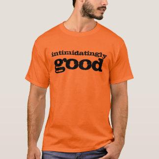 intimidatingly, good T-Shirt