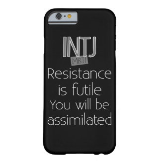 INTJ Resistance is Futile Barely There iPhone 6 Case