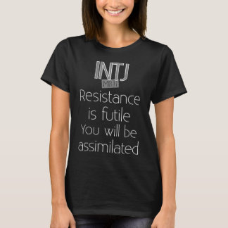 INTJ You will be assimilated T-Shirt