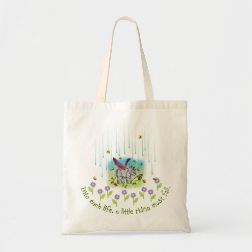 Into each life a little rhino must fall budget tote bag