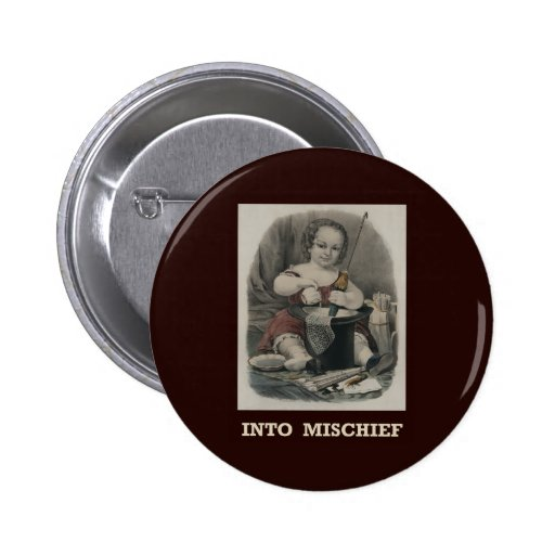 Into mischief Pinback Buttons