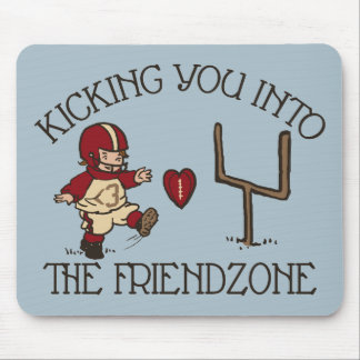 Into The Friendzone Mouse Pad