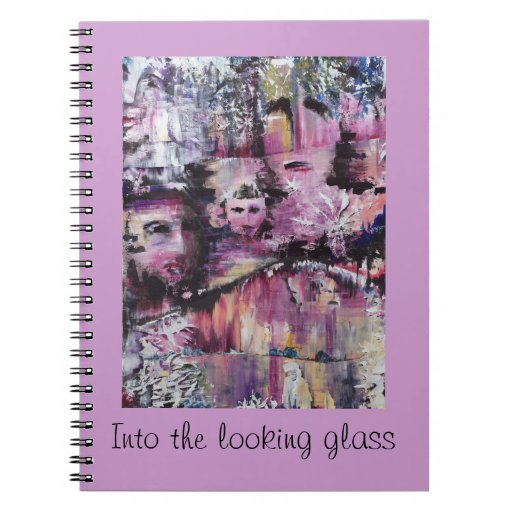 Into the looking glass notebooks
