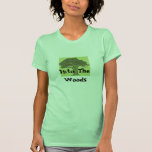Into The Woods Tshirt