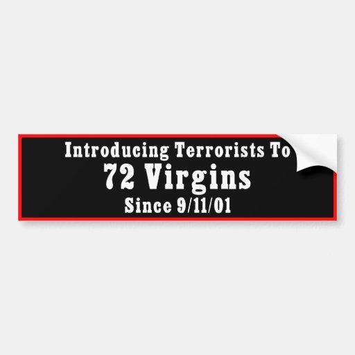 Introducing Terrorists to 72 Virgins Since 9-11-01 Car Bumper Sticker