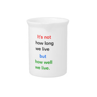Introspection Wisdom : How well we lived ?? Beverage Pitcher