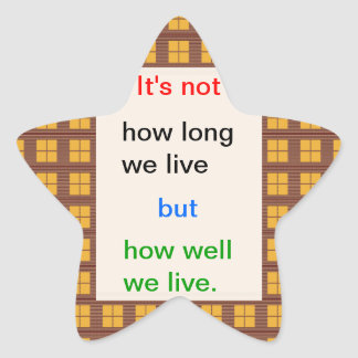 Introspection Wisdom : How well we lived ?? Star Sticker