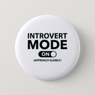 Introvert Mode On Pinback Button