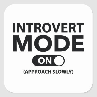 Introvert Mode On Square Sticker