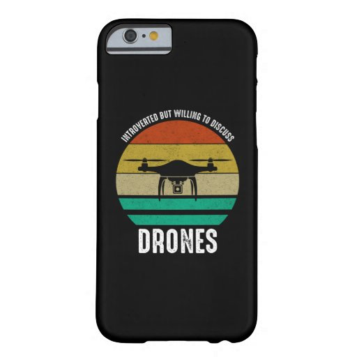Introverted But Willing To Discuss Drones Barely There iPhone 6 Case