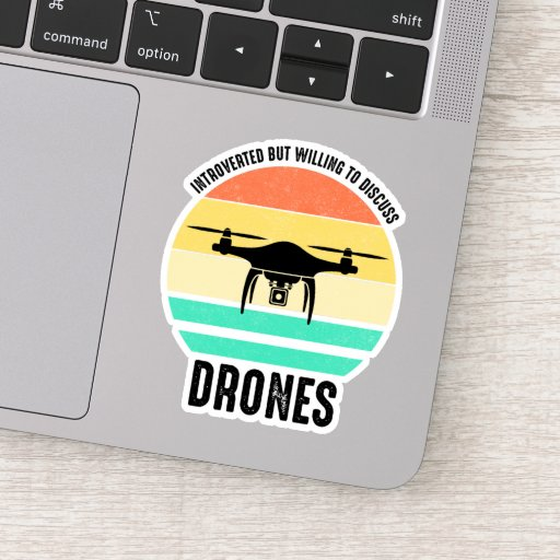 Introverted But Willing To Discuss Drones Sticker