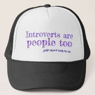 Introverts are People (a) Trucker Hat