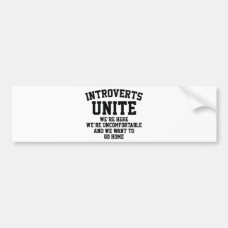 Introverts Unite Car Bumper Sticker
