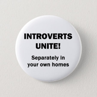 Introverts Unite! Button