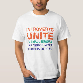 Introverts Unite In Small Groups I Funny T-Shirt