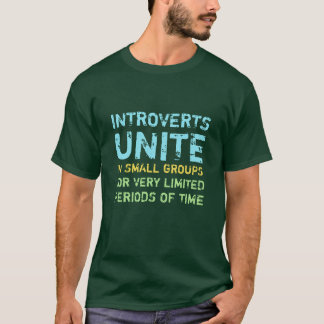 Introverts Unite In Small Groups II Funny T-Shirt