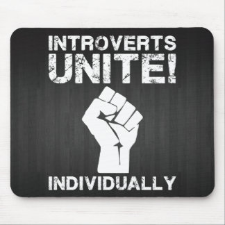 Introverts Unite!... Individually Mouse Pads