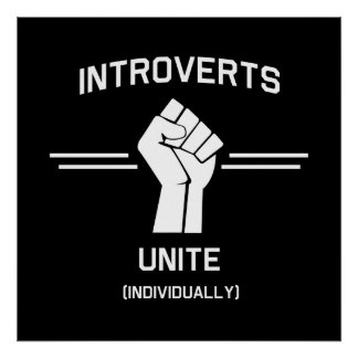 Introverts Unite (Individually) Print