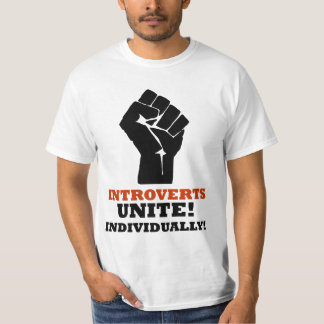 Introverts Unite! Individually! T-Shirt