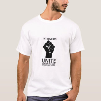 Introverts Unite! separately in our own homes T-Shirt