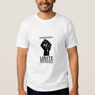 Introverts Unite! separately in our own homes T-shirts