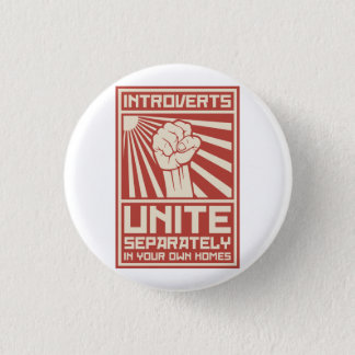 Introverts Unite Separately In Your Own Homes Button
