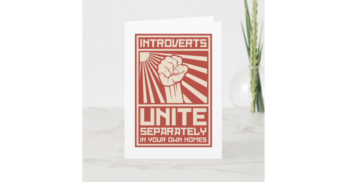 Introverts Unite Separately In Your Own Homes Card ...