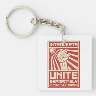 Introverts Unite Separately In Your Own Homes Double-Sided Square Acrylic Keychain