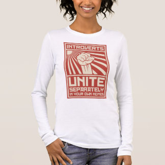 Introverts Unite Separately In Your Own Homes Long Sleeve T-Shirt