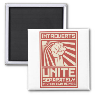 Introverts Unite Separately In Your Own Homes 2 Inch Square Magnet