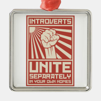 Introverts Unite Separately In Your Own Homes Metal Ornament
