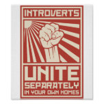 Introverts Unite Separately In Your Own Homes Poster