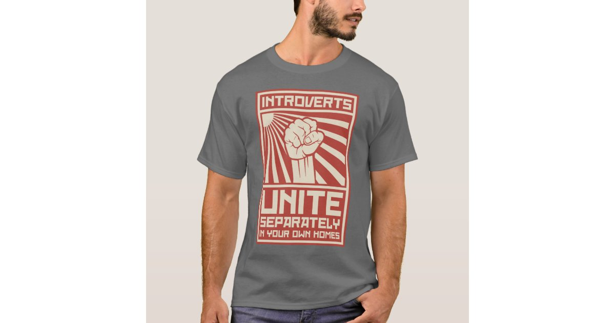 Introverts Unite Separately In Your Own Homes T-Shirt ...