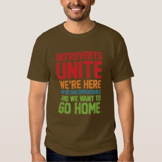 introverts unite... tee shirt