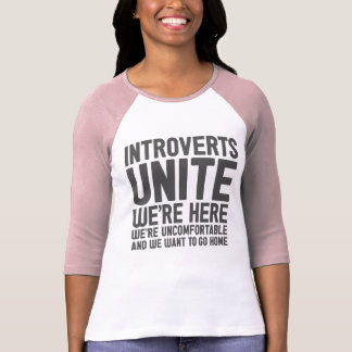 INTROVERTS UNITE We re Here We re Uncomfortable Tshirts
