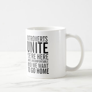 Introverts unite - we want to go home Coffee Mug