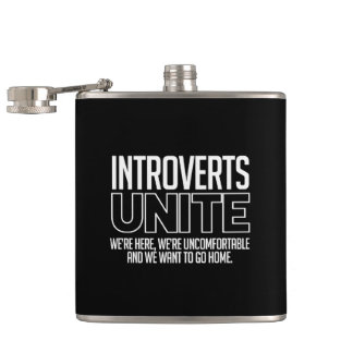 Introverts Unite: We want to go home Hip Flasks