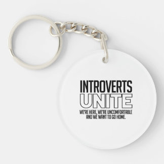 Introverts Unite: We want to go home Keychain