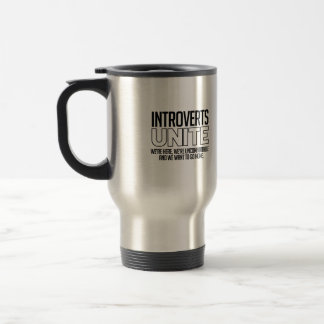 Introverts Unite: We want to go home Travel Mug
